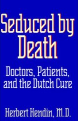 Seduced by Death: Doctors, Patients and the Dutch Cure
