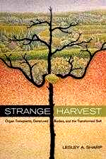 Strange Harvest Organ Transplants, Denatured Bodies, and the Transformed Self